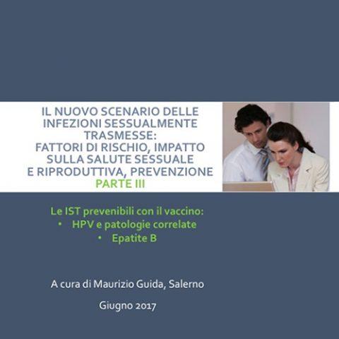 Il nuovo scenario delle infezioni sessualmente trasmesse: fattori di rischio, impatto sulla salute sessuale e riproduttiva, prevenzione – Parte III