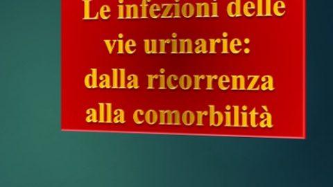 Le infezioni delle vie urinarie inferiori: dalla ricorrenza alla comorbilità