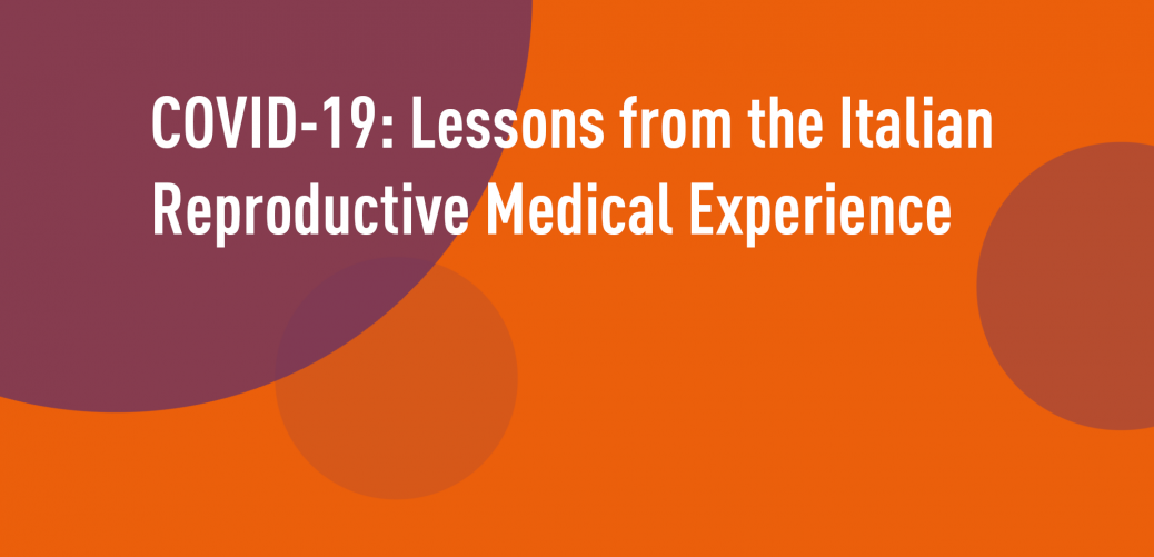 COVID-19: Lessons from the Italian Reproductive Medical Experience