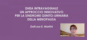 DHEA INTRAVAGINALE UN APPROCCIO INNOVATIVO PER LA SINDROME GENITO-URINARIA DELLA MENOPAUSA